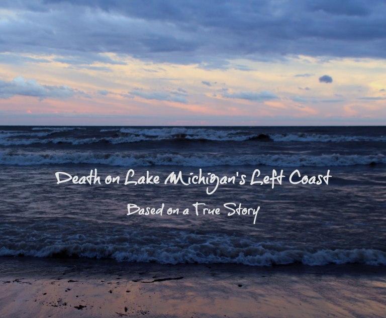Death on Lake Michigan's Left Coast by Elizabeth G Fagan